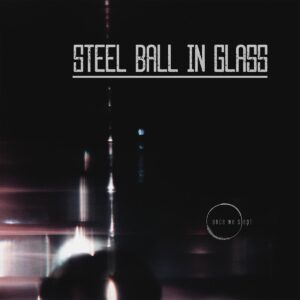 "cover of ""steel ball in glass"""